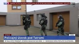Elitné jednotky zasahovali pod Tatrami. Prešetrujú obchod s rádioaktivitou