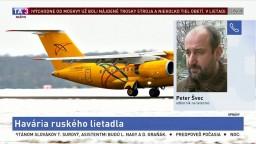 Odborník na letectvo P. Švec o havárii ruského lietadla