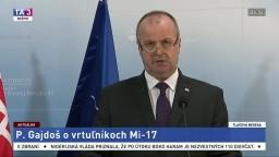 Vyhlásenie ministra obrany P. Gajdoša o vrtuľníkoch Mi-17