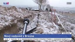 V Brezne budujú nový vodovod, nahradí nevyhovujúci vodný zdroj