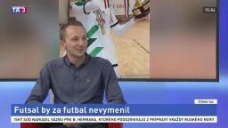 ŠTÚDIO TA3: Tomáš Drahovský by futsal za futbal nevymenil