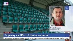 Spolupracovník TA3 M. Dorazín o prípravách na MS vo futbale