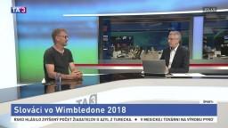 HOSŤ V ŠTÚDIU: Š. Čižmarovič o Slovákoch na Wimbledone 2018