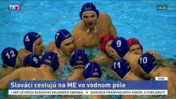 Naši vodnopólisti cestujú na majstrovstvá Európy, stretnú sa aj so Srbmi