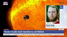 Astrofyzik R. Nagy o sonde NASA k Slnku