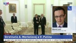 Politológ M. Lenč o stretnutí Merkelovej s Putinom
