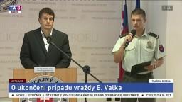 TB šéfa protizločineckej jednotky NAKA o ukončení prípadu vraždy E. Valka