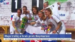 Myjavčanky si zahrali proti Neymarovi, z Brazílie prinášajú trofej