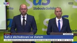 TB predstaviteľov SaS R. Sulíka a K. Galeka o obchodovaní so zlatom