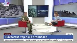 ŠTÚDIO TA3: Plukovník L. Dovhun o slávnostnej vojenskej prehliadke
