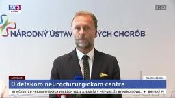 TB riaditeľa NÚDCH L. Kuželu o detskom neurochirurgickom centre