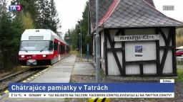 Tatranské kultúrne pamiatky chátrajú, železnice už prisľúbili opravu