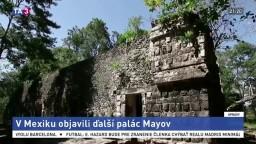 Ďalšie tajomstvo z ríše Mayov odhalené. Objavili zachovalý palác