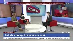 ŠTÚDIO TA3: K. Nakládalová a A. Kudjaková o tom, ako koronavírus vnímajú autisti