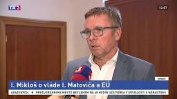 Prezident MESA 10 I. Mikloš o vláde Matoviča a EÚ