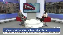 ŠTÚDIO TA3: Bývalý GP M. Vaľo o kompetenciách generálneho prokurátora