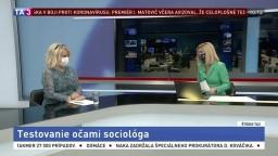 ŠTÚDIO TA3: S. Porubänová o testovaní očami sociológa