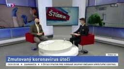 ŠTÚDIO TA3: Virológ SAV B. Klempa o zmutovanom koronavíruse