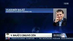 HOSŤ V ŠTÚDIU: V. Baláž o dohode CETA