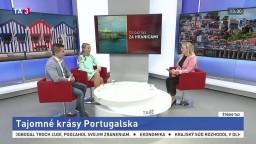 ŠTÚDIO TA3 Za hranicami: Ch. Chilová a M. Stupka o Portugalsku