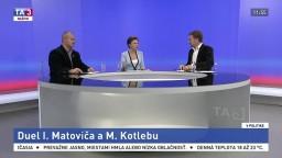 Justícia po Kočnerovi / Duel I. Matoviča a M. Kotlebu / Duel B. Kollára a Š. Harabina