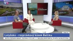 ŠTÚDIO TA3 Za hranicami: K. Kožíková Líšková a J. Kordík o Lotyšsku