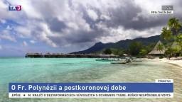 ŠTÚDIO TA3 Za hranicami: M. Hanzel o Francúzskej Polynézii
