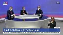 Duel P. Pellegriniho a B. Kollára / Vakcína ako liek proti pandémii / Testovanie v réžii miest a obcí