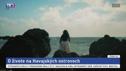 ŠTÚDIO TA3 Za hranicami: Ľ. Richwine o živote na Havajských ostrovoch
