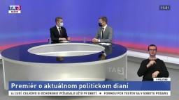 Premiér o aktuálnom politickom dianí / Je referendum riešením? / Prísnejšie nariadenia a štátna pomoc / Komunikácia vlády