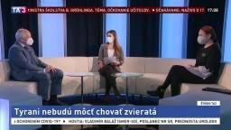ŠTÚDIO TA3: J. Bíreš a Z. Stanová o zákaze chovu zvierat tyranom