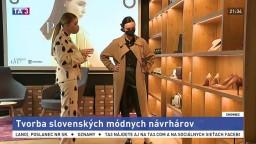 Tvorba slovenských módnych návrhárov/ Zostáva verný krásnym ženám/ Odhalili srdce obetiam covidu
